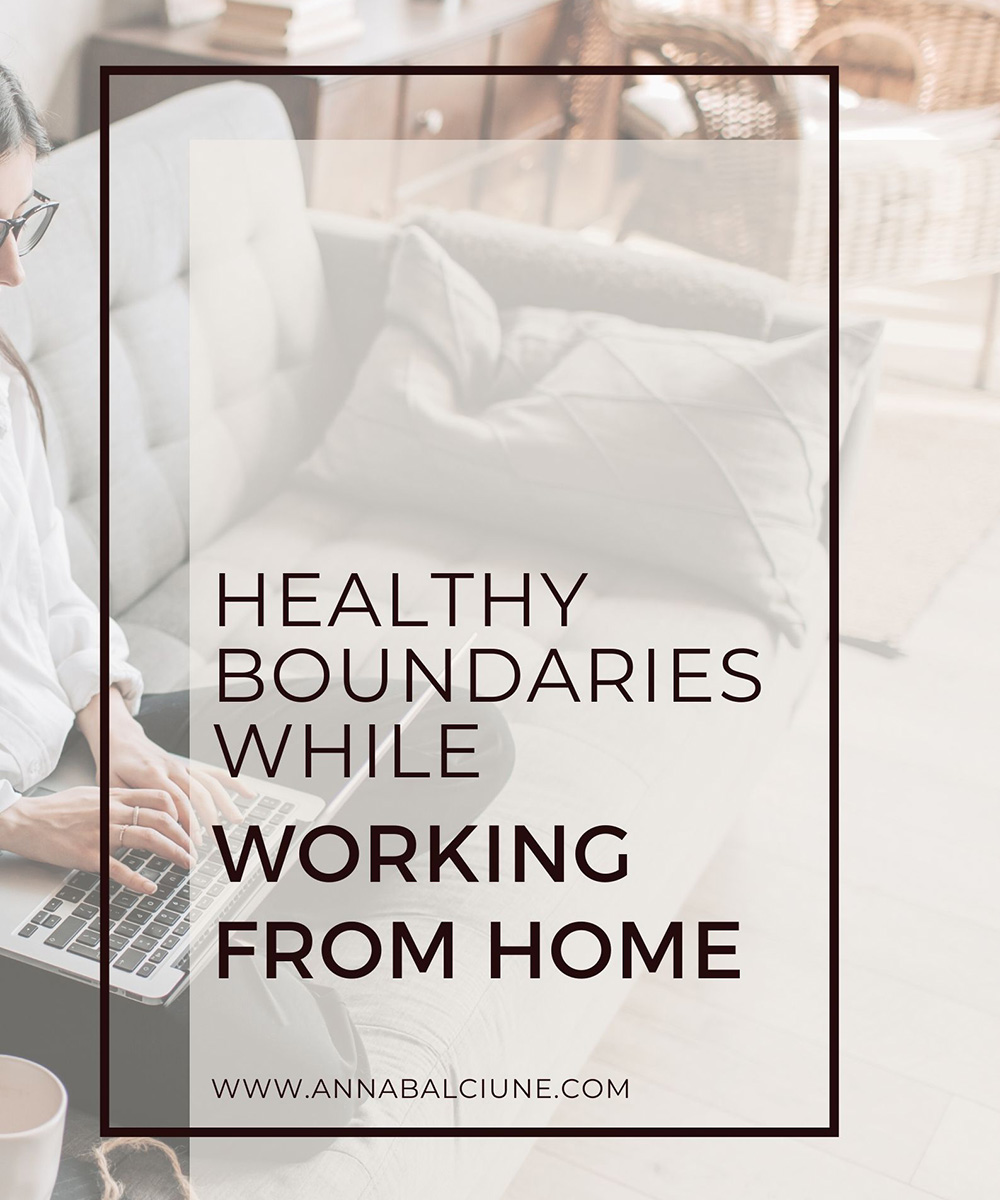 Healthy boundaries while working from home: 5 tips