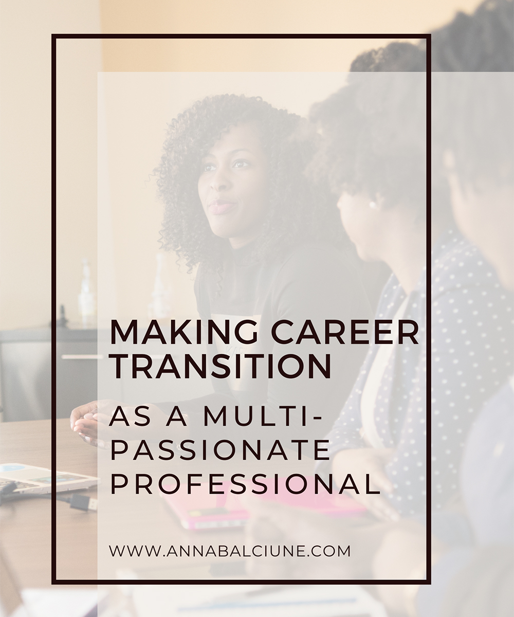 Making a career transition as a multi-passionate professional